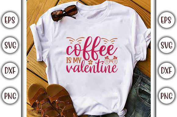 Print on Demand: Valentine's Day SVG Design, Coffee is My Graphic Print Templates By GraphicsBooth