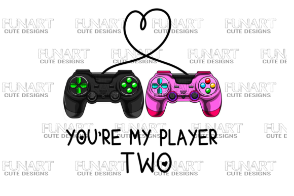 You're My Player Two , Gamers Vibes Graphic Illustrations By Fundesings