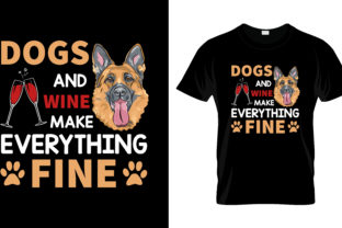 Print on Demand: Dogs Are Wine Make Everything T Shirt Graphic Print Templates By merchbundle