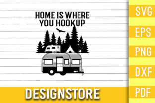 Home is Where You Hookup Camping Graphic Print Templates By Designstore