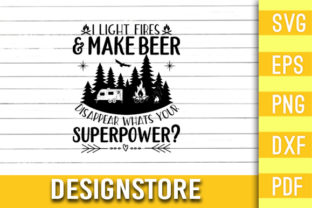 I Light Fires & Make Beer Disappear Graphic Print Templates By Designstore