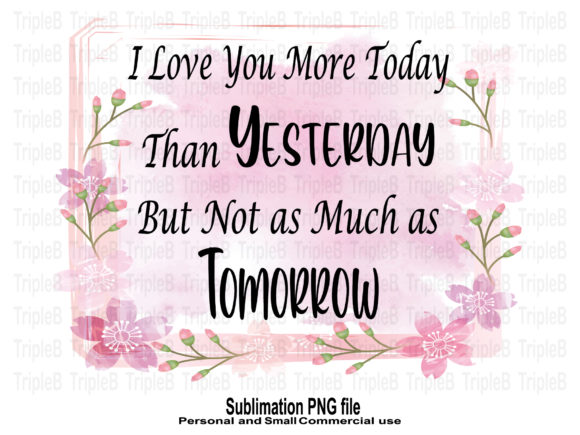 Print on Demand: I Love You More Today Sublimation Design Graphic Crafts By TripleBcraft
