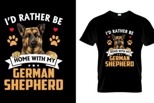 Print on Demand: I'd Rather Than Home with German Shepher Graphic Print Templates By merchbundle