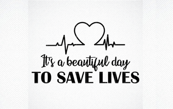 Print on Demand: It's a Beautiful Day to Save Lives Svg, Graphic Crafts By SVG DEN