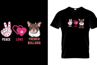 Print on Demand: Peace Love Frence Bulldog T Shirt Design Graphic Print Templates By merchbundle