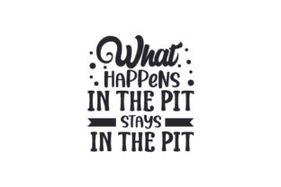 What Happens in the Pit Sports Craft Cut File By Creative Fabrica Crafts