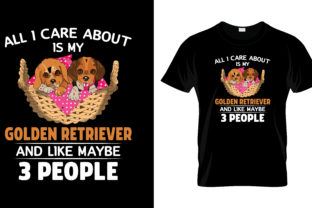 Print on Demand: All I Care About is My Golden Retriever Graphic Print Templates By merchbundle