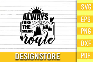 Always Take the Scenic Route Graphic Print Templates By Designstore