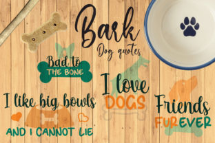 Bark, Dog Quotes Graphic Crafts By Firefly Designs