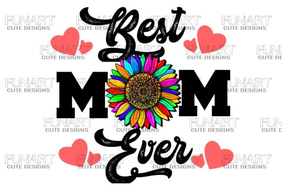 Best Mom Ever 1, Family First ,   PNG , Graphic Illustrations By Fundesings