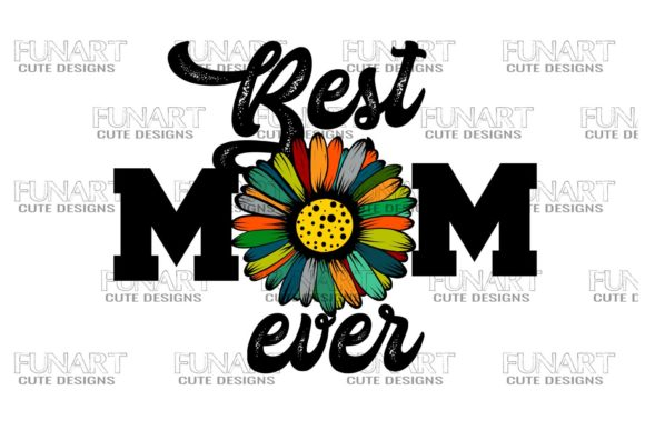 Best Mom Ever 2 , PNG Graphic Illustrations By Fundesings