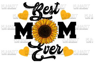 Best Mom Ever 3 , PNG Graphic Illustrations By Fundesings