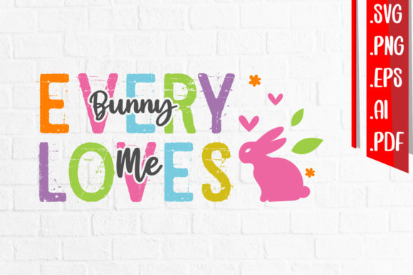 Bunny Loves Me Svg Eps Ai Png Pdf Graphic Crafts By assalwaassalwa