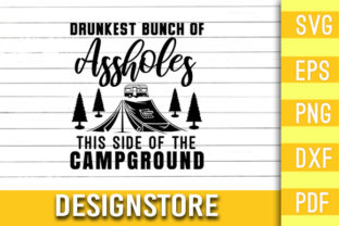 Drunkest Bunch of Assholes Campground Graphic Print Templates By Designstore
