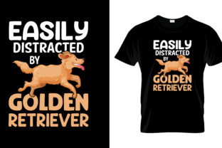 Print on Demand: Easily Distracted is a Golden Retriever Graphic Print Templates By merchbundle