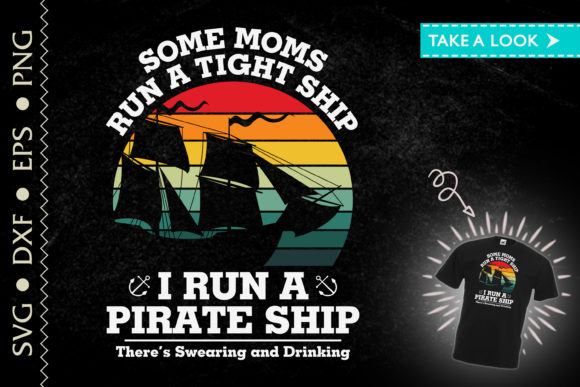 Print on Demand: I Run a Pirate Ship Swear and Drink Mom Graphic Print Templates By Tweetii