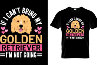 Print on Demand: If I Can't Being My Golden Retriever Graphic Print Templates By merchbundle