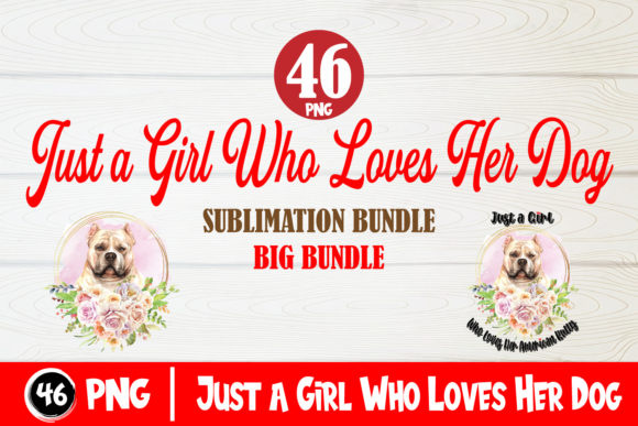 Print on Demand: Just a Girl Who Loves Her Dog Big Bundle Graphic Crafts By TripleBcraft