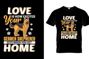 Print on Demand: Love is How Excited My German Shepherd Graphic Print Templates By merchbundle