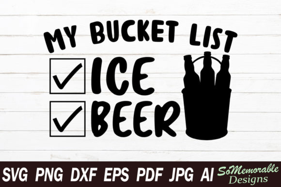 Print on Demand: My Bucket List Ice Beer Graphic Graphic Templates By SoMemorableDesigns