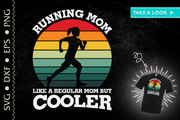 Print on Demand: Running Mom Like Regular Mom but Cooler Graphic Print Templates By Tweetii