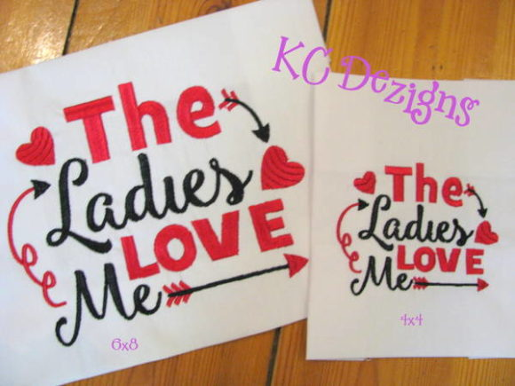 The Ladies Love Me Valentine Valentine's Day Embroidery Design By karen50