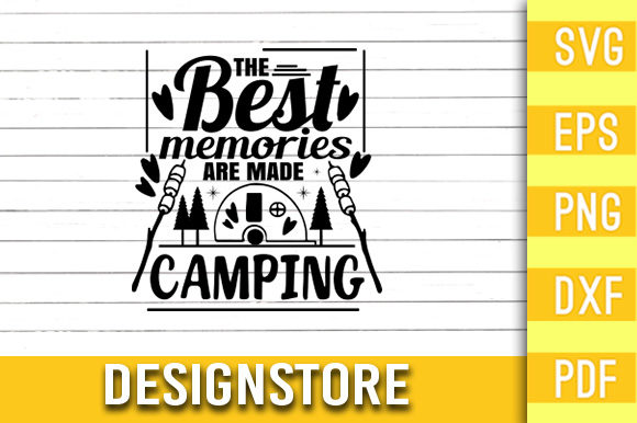 The Best Memories Are Made Camping SVG Graphic Print Templates By Designstore
