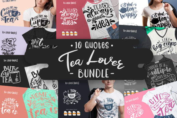 Print on Demand: 10 Tea Lover Bundle | Lettering Quotes Graphic Crafts By Vunira