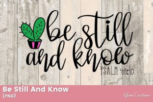 Be Still and Know Graphic Crafts By Glam Creations