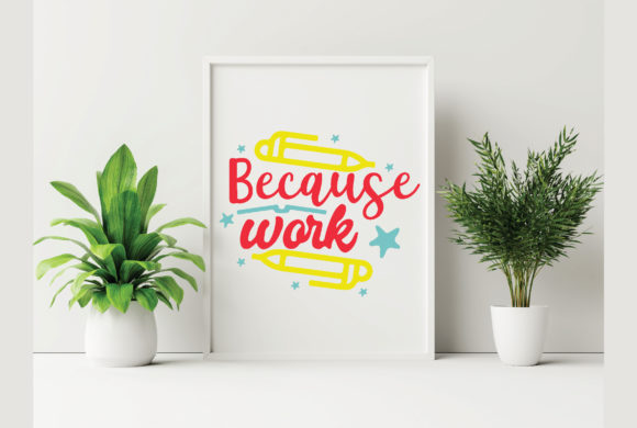 Because Work Graphic Crafts By craftstore