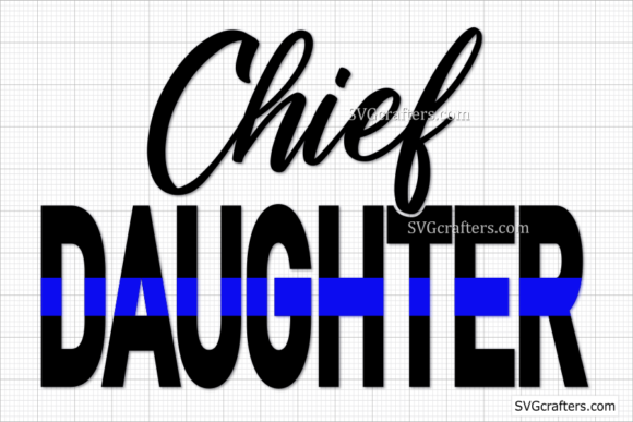 Print on Demand: Chief Daughter Blue Line Svg, Police Svg Graphic Crafts By SVGcrafters