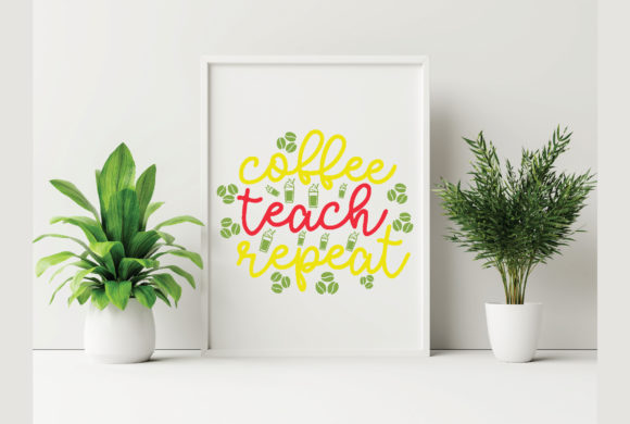 Coffee Teach Repeat Graphic Crafts By craftstore
