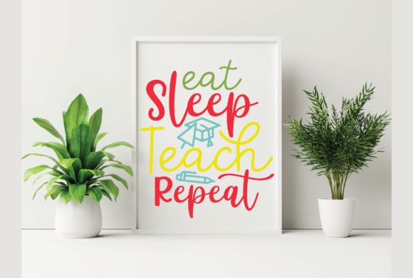 Eat Sleep Teach Repeat Graphic Crafts By craftstore