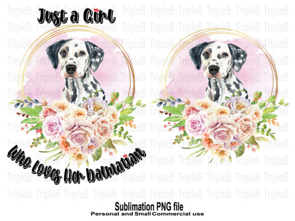 Print on Demand: Just a Girl Who Loves Her Dalmatian Dog Graphic Crafts By TripleBcraft
