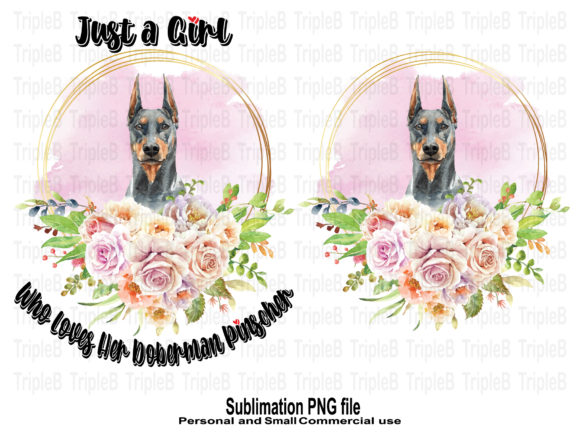 Print on Demand: Just a Girl Who Loves Her Doberman Dog Graphic Crafts By TripleBcraft