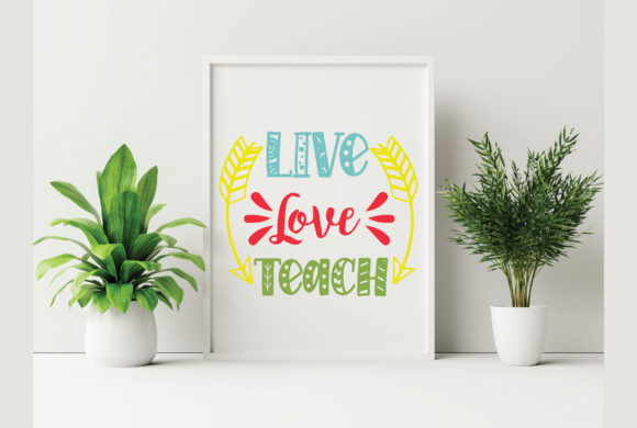 Live Love Teach Graphic Crafts By craftstore
