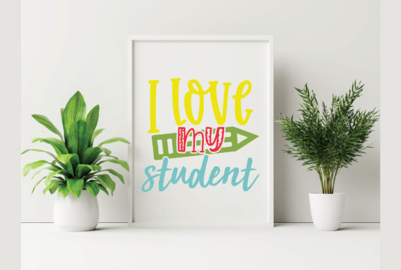 Love My Student Graphic Crafts By craftstore