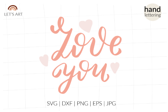 Love You Svg, Valentine Svg, Lettering Graphic Crafts By cyrilliclettering