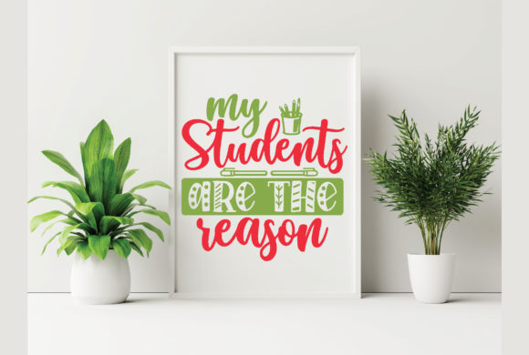 My Student Are the Reason Graphic Crafts By craftstore