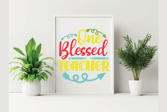 One Blessed Teacher Graphic Crafts By craftstore