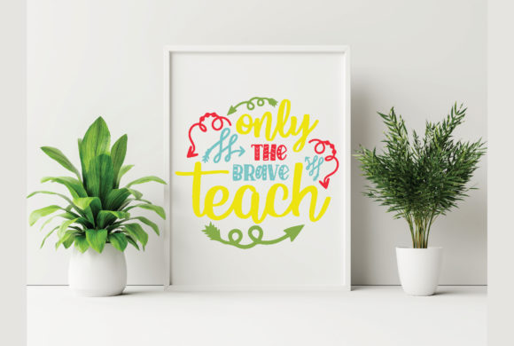 Only the Brave Teach Graphic Crafts By craftstore