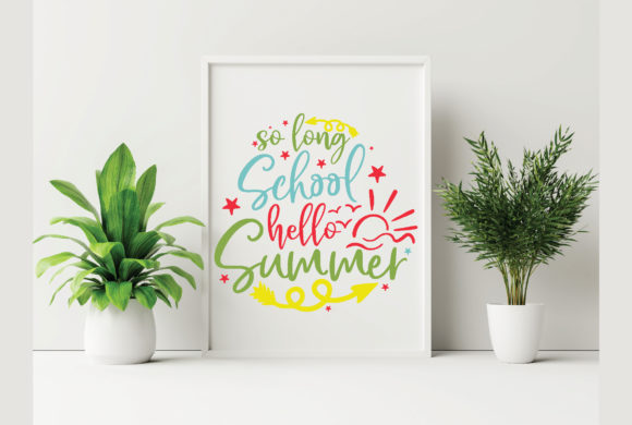 So Long School Hello Summer Graphic Crafts By craftstore