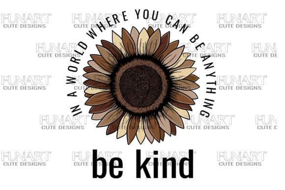 Sunflower BeKind 3 ,Digital Design ,PNG Graphic Illustrations By Fundesings