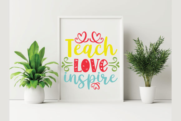 Teach Love Inspire Graphic Crafts By craftstore
