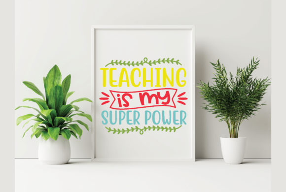Teaching is My Super Power Graphic Crafts By craftstore