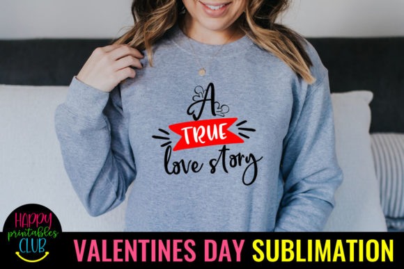 True Love Story- Valentine Sublimation Graphic Crafts By Happy Printables Club