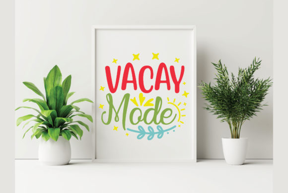 Vacay Mode Graphic Crafts By craftstore