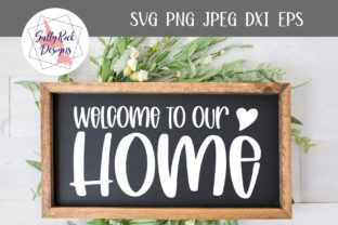 Welcome to Our Home Graphic Crafts By saltyrockdesigns