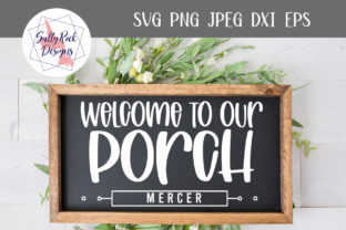 Welcome to Our Porch Graphic Crafts By saltyrockdesigns
