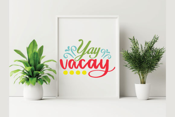 Yay Vacay Graphic Crafts By craftstore
